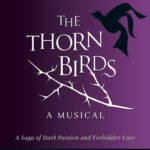 The Thorn Birds Musical UK